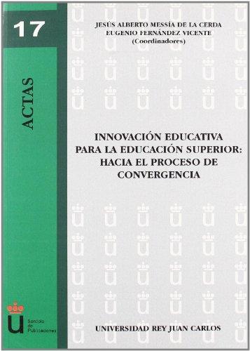9788498493429: Innovación educativa para la educación superior: hacia el proceso de convergencia (Colección Actas)