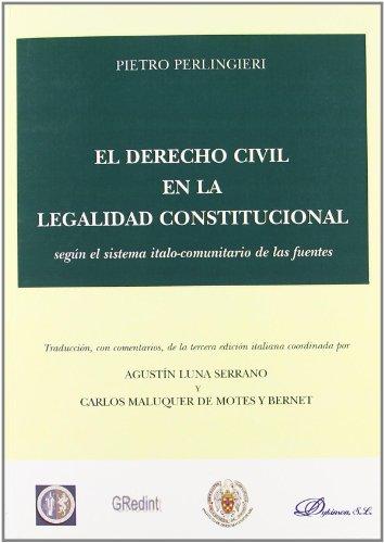 9788498493504: El derecho civil en la legalidad constitucional según el sistema italo-comunitario de las fuentes