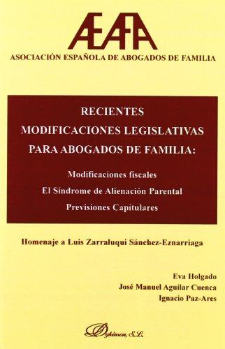 Recientes modificaciones legislativas para abogados de familia/: Holgado, Eva; Cuenca,
