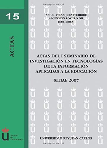 9788498493764: Actas Del I Seminario de Investigación En Tecnologías de la Información Aplicadas A La Educación (Spanish Edition)