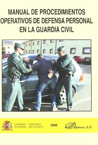 9788498493825: Manual de procedimientos operativos de defensa personal en la Guardia Civil