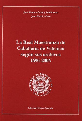 9788498493917: REAL MAESTRANZA DE CABALLERIA DE VALENCIA SEGUN SUS ARCHIVOS 1690 - 20