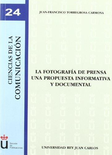 9788498494402: La fotografía de prensa. Una propuesta informativa y documental (Colección Ciencias de la Comunicación)
