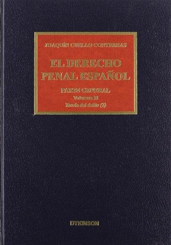 9788498494501: El derecho penal español. Parte general. Teoría de delito