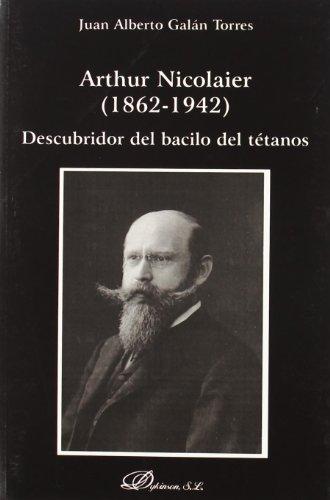 9788498494631: Arthur Nicolaier 1862-1942 : descubridor del bacilo del tétanos