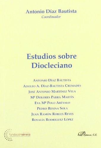 9788498494686: Estudios sobre Diocleciano (Colección Monografías de Derecho Romano. Sección Derecho Público y Privado Romano)