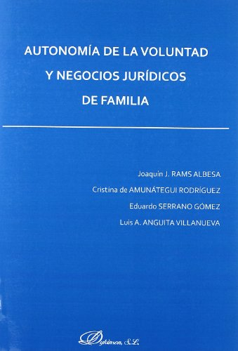 9788498497984: Autonomia de la voluntad y negocios juridicos de familia / Autonomy and Family Legal Business (Spanish Edition)