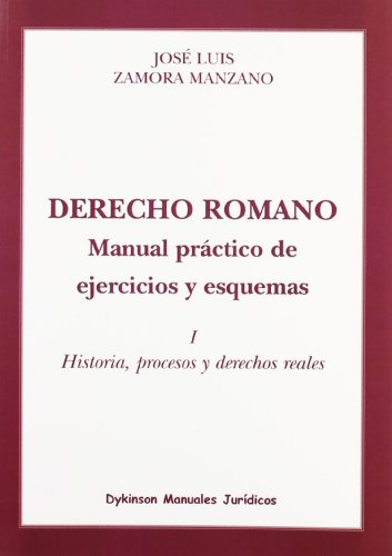 Derecho romano : manual práctico de ejercicios: Jose Luis Zamora