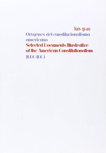 9788498498134: Origenes Del Constitucionalismo Americano/ Origins of American Constitutionalism: Selected Documents Illustrative of the American Constitutionalism