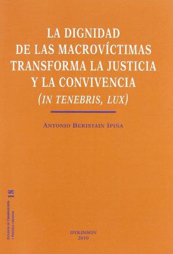 La dignidad de las macrovictimas transforma la justicia y la convivencia / The Dignity of ...
