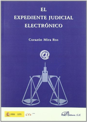9788498498769: El expediente judicial electronico / The Electronic Case File (Spanish Edition)