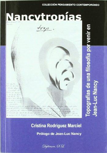 9788498499063: Nancytropias / Nancy Philosophy: Topografias de una filosofia por venir en Jean-Luc Nancy / Topography of a Philosophy to Come in Jean-Luc Nancy ... / Contemporary Thought) (Spanish Edition)