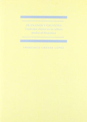 9788498499070: De enanos y gigantes / Of Dwarfs and Giants: Tradicion clasica en la cultura medieval hispanica / Classical Tradition in Medieval Hispanic Culture ... European Studies of Cadiz) (Spanish Edition)
