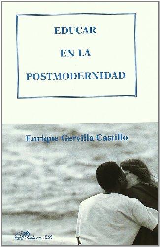 9788498499902: Educar en la postmodernidad / Educating in postmodernity (Spanish Edition)
