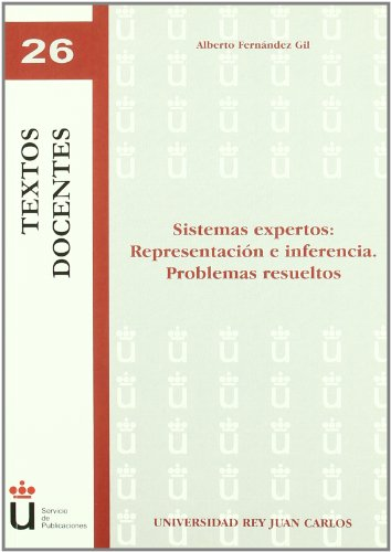 9788498499995: Sistemas expertos. Representacion e inferencia. Problemas resueltos / Expert systems. Representation and inference. Resolved Issues (Spanish Edition)