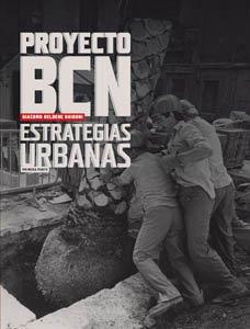 9788498500653: Proyecto BCN : estrategias urbanas : geografías colectivas (ACTAR)