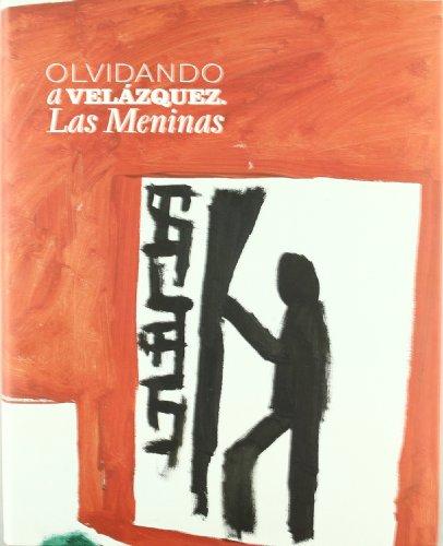 Olvidando a Velázquez: las meninas(cat.exposicion) (esp-ing-fra-cat)