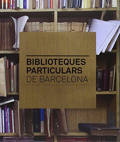 9788498505955: Biblioteques Particulars De Barcelona
