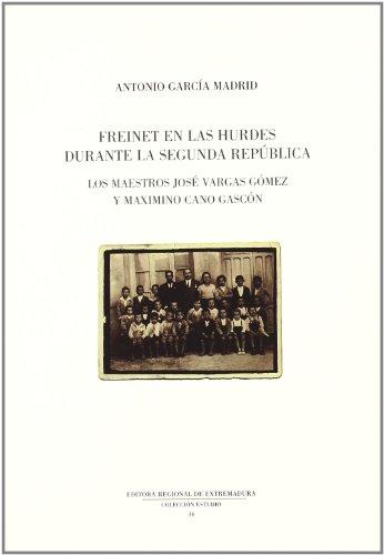 FREINET EN LAS HURDES DURANTE LA SEGUNDA: ANTONIO GARCIA MADRID