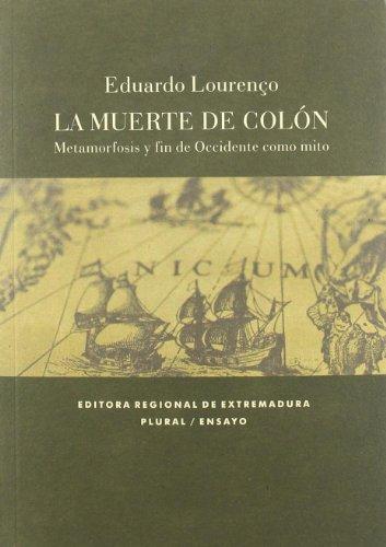 9788498522488: La muerte de Colon. metamorfosis yfin de occidente como mito