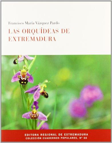 Las orquídeas de Extremadura: Vázquez Pardo, Francisco