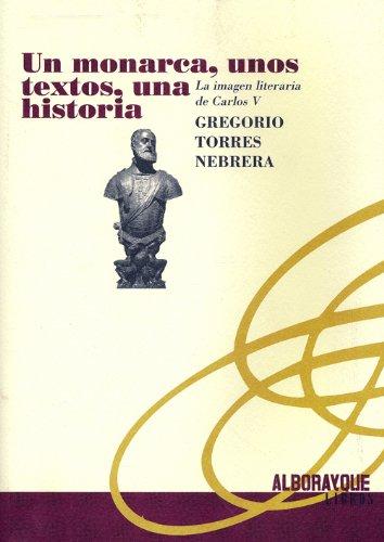 Un monarca, unos textos, una historia. La: Gregorio Torres Nebrera