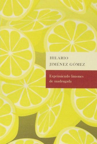 9788498523676: Exprimiento limones de madrugada