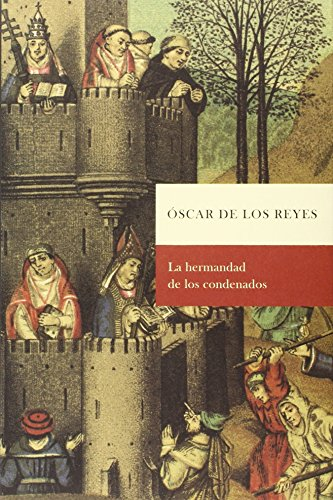 LA HERMANDAD DE LOS CONDENADOS.: Oscar de los Reyes