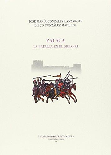 ZALACA: LA BATALLA EN EL SIGLO XI: José María González Lanzarote, Diego González Madurga