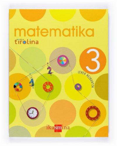 9788498550375: Matematika. 3 Lehen hezkuntza. Proiektua Tirolina - 9788498550375
