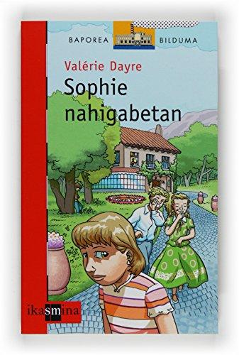 9788498551013: Sophie nahigabetan (Barco de Vapor Roja)
