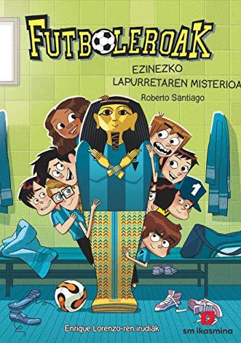 9788498557787: Futboleroak 5: Ezinezco Lapurretaren misterioa (Los Futbolísimos)