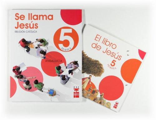 9788498560329: Religión católica, Se llama Jesús. 5 Primaria. Andalucía - 9788498560329
