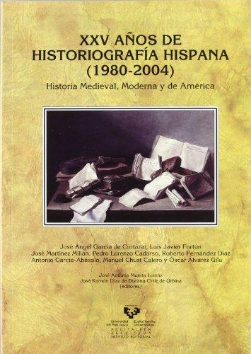 XXV años de historiografía hispana (1980-2004). Historia: Munita, José Antonio