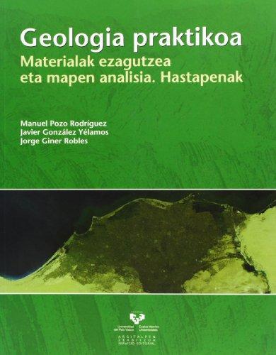 Geologia praktikoa. Materialak ezagutzea eta mapen analisia.: Pozo Rodríguez, Manuel;