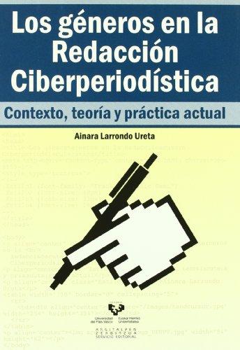 9788498601763: Los géneros en la redacción ciberperiodística. Contexto, teoría y práctica actual