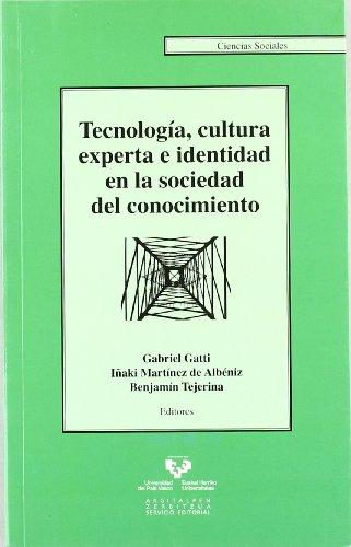 9788498602654: Tecnología, cultura experta e identidad en la sociedad del conocimiento