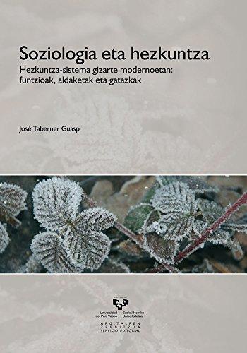 9788498603057: Soziologia eta hezkuntza. Hezkuntza-sistema gizarte modernoetan: funtzioak, aldaketak eta gatazkak (Vicerrectorado de Euskara)