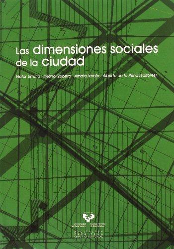 Las dimensiones sociales de la ciudad: Urrutia Abaigar, Víctor;