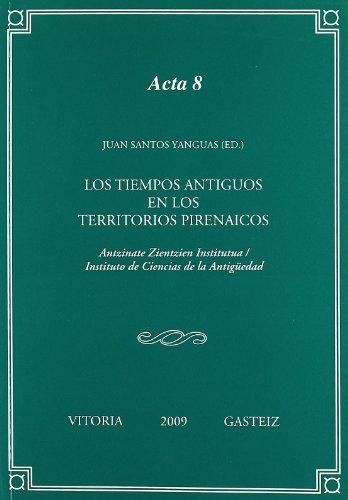 9788498603149: Los tiempos antiguos en los territorios pirenaicos (Anejos de Veleia. Acta)