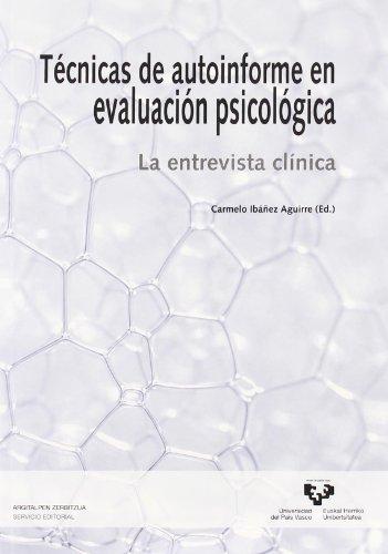 TECNICAS DE AUTOINFORME EN EVALUACION PSICOLOGICA. LA ENTREVISTA CLINICA: IBAÑEZ AGUIRRE, C., ED.