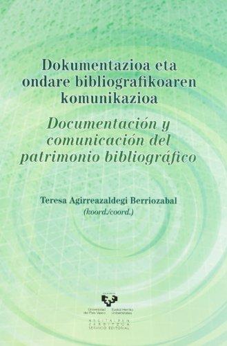 DOCUMENTACION Y COMUNICACION DEL PATRIMONIO BIBLIOGRAFICO / DOKUMENTAZIOA ETA ONDARE ...