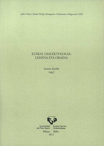 9788498605877: Anejo Asju 69. Euskal Dialektologia. Lehena Eta Oraina (Anejos del Anuario del Seminario de Filología Vasca Julio de Urquijo)