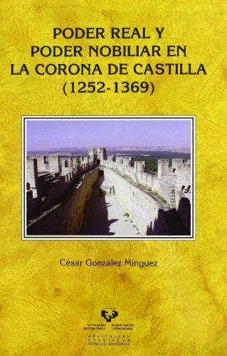 9788498606577: Poder real y poder nobiliar en la Corona de Castilla (1252-1369) (Historia Medieval y Moderna)