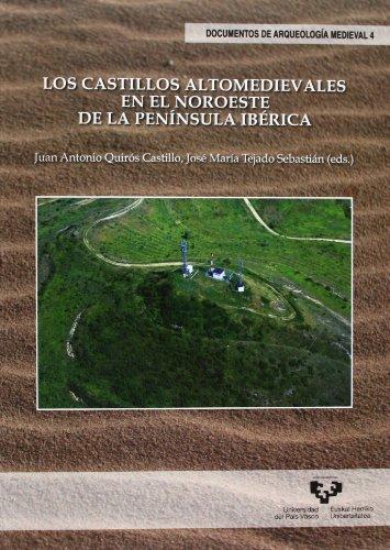 9788498607239: Los castillos altomedievales en el noroeste de la península ibérica (Documentos de Arqueología Medieval)