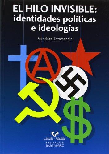 9788498608564: El hilo invisible. Identidades políticas e ideologías