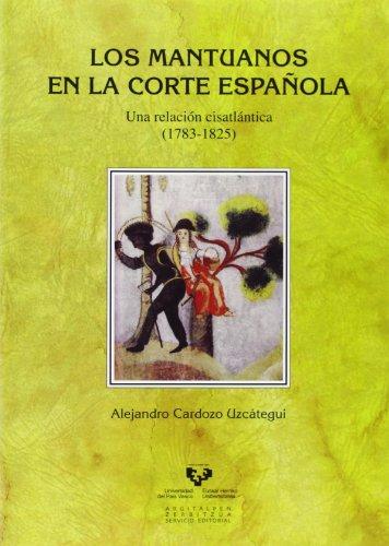 Los mantuanos en la Corte española: Una: Alejandro Cardozo Uzcátegui