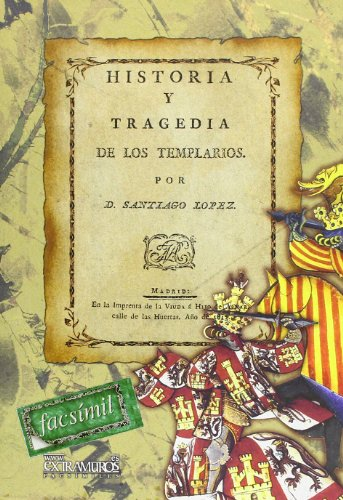 9788498621754: Historia y tragedia de los templarios (Sociedades históricas y legendarias)