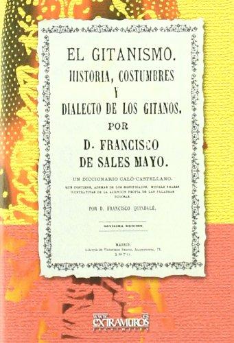 9788498622676: El gitanismo : historia, costumbres y dialecto de los gitanos