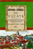Historia general de Vizcaya (Paperback): Juan Ramon Iturriza